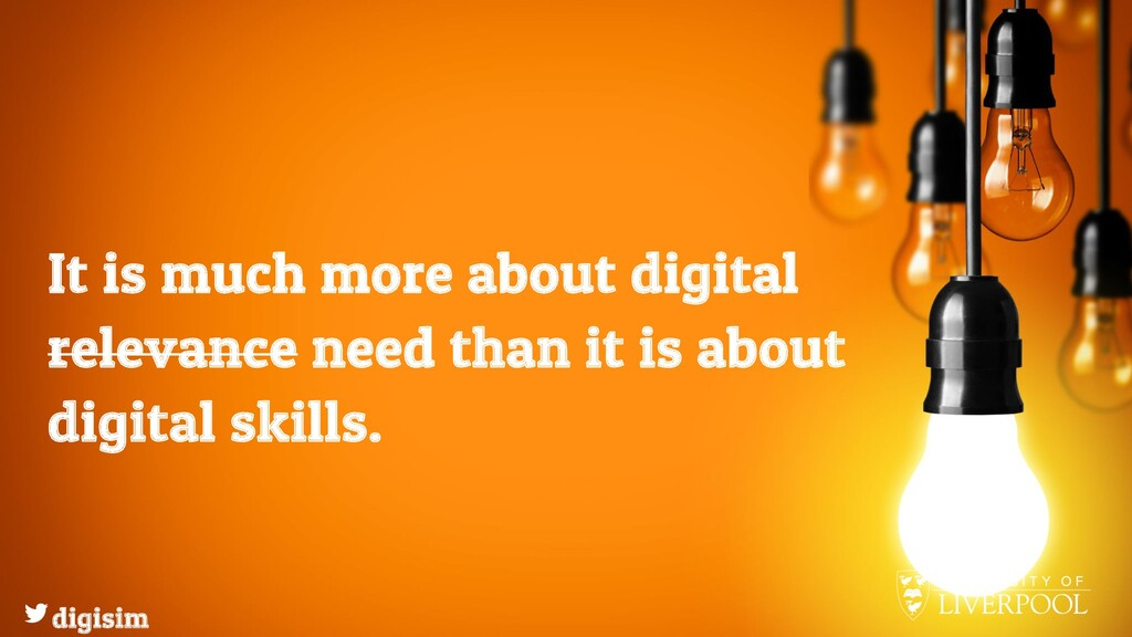 It is much more about digital relevance need th...