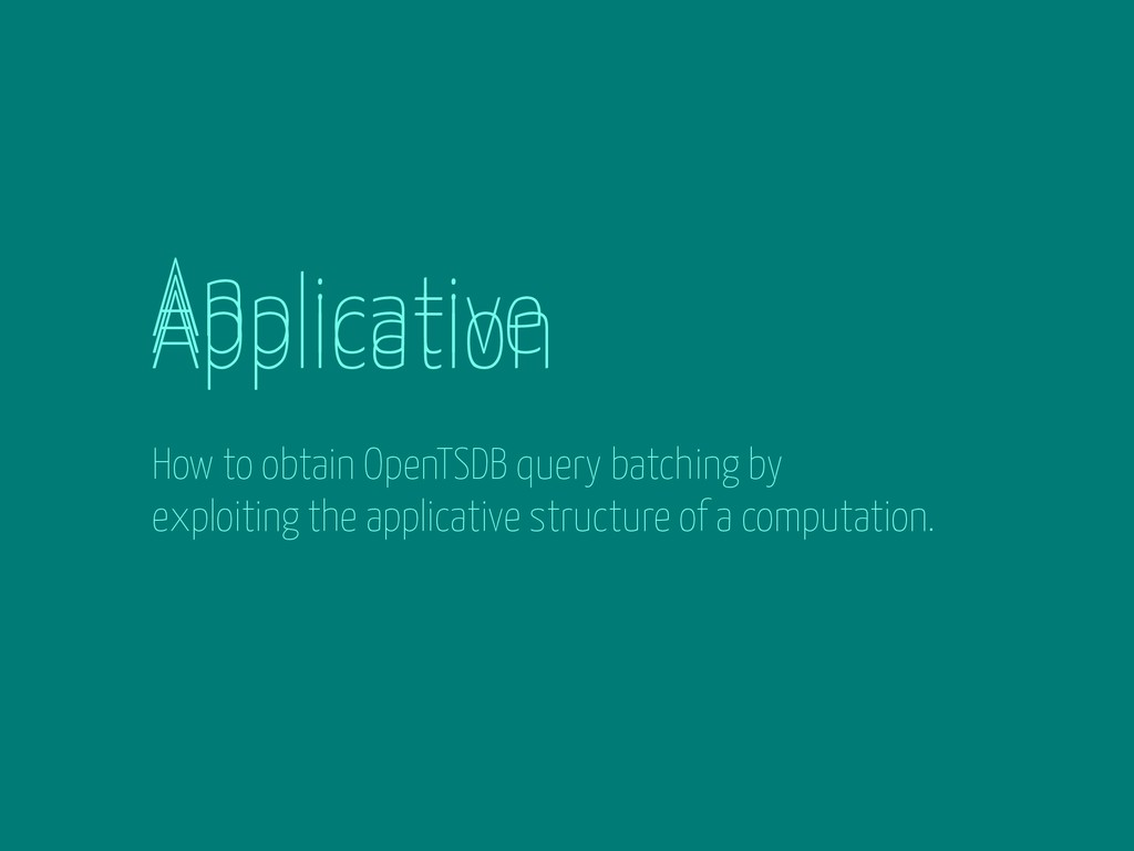 An Applicative Application How to obtain OpenTS...