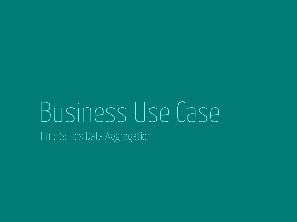 Business Use Case Time Series Data Aggregation