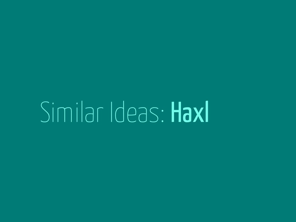 Similar Ideas: Haxl