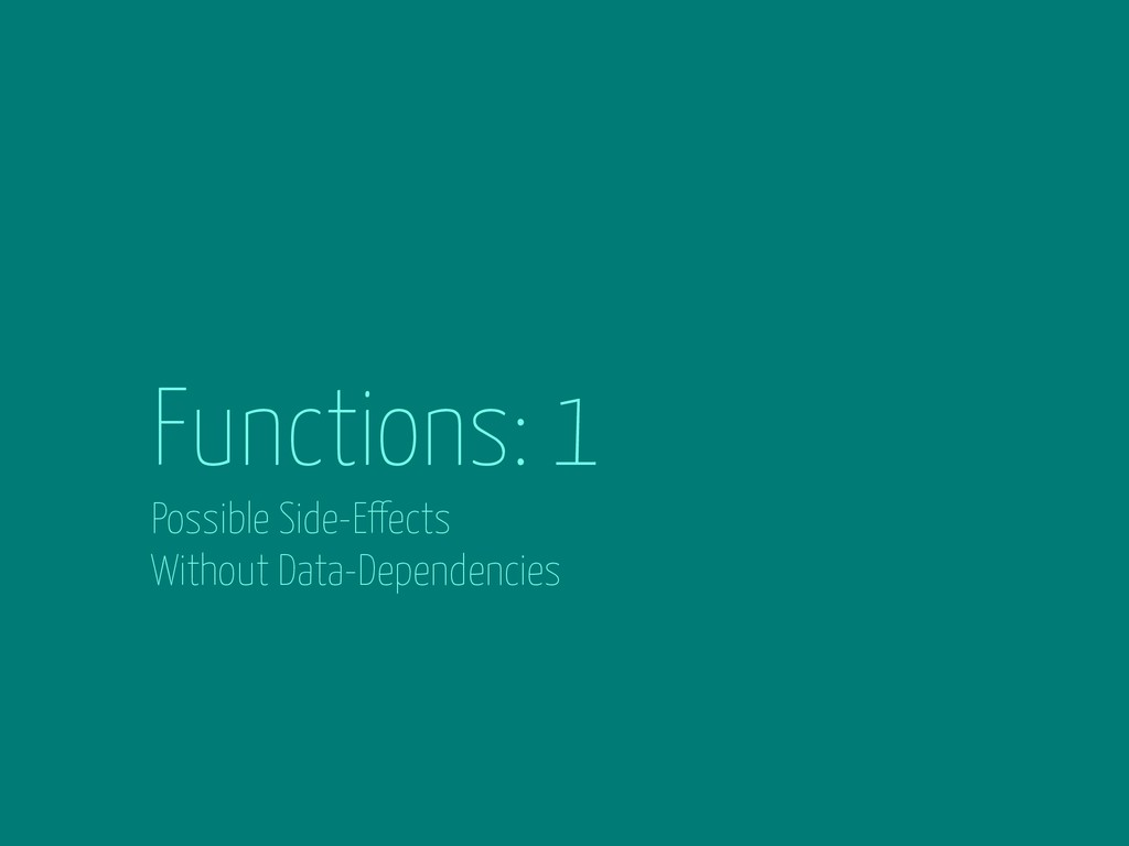 Functions: 1 Possible Side-Effects Without Data...