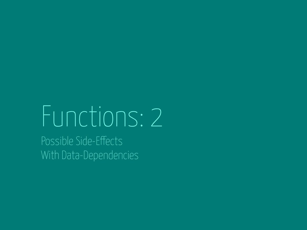 Functions: 2 Possible Side-Effects With Data-De...