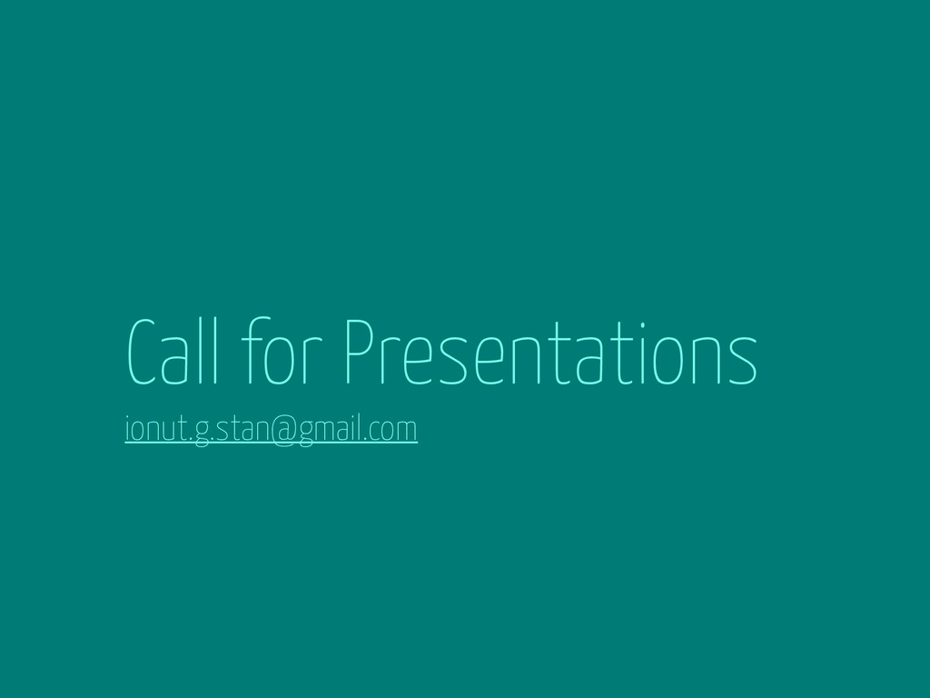 Call for Presentations ionut.g.stan@gmail.com