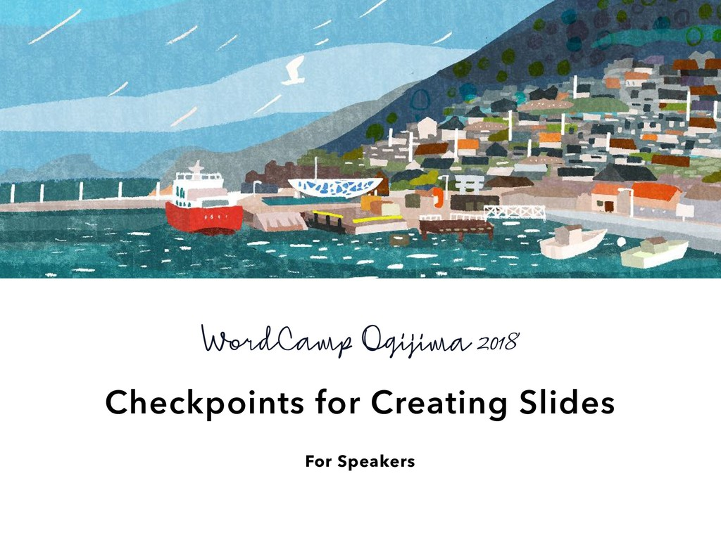 For Speakers Checkpoints for Creating Slides