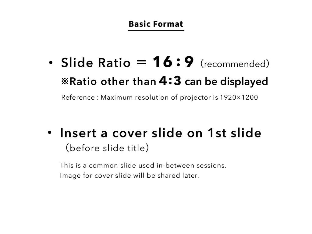 #BTJD'PSNBU Slide Ratio ʹ 16 : 9 ʢrecommendedʣ...