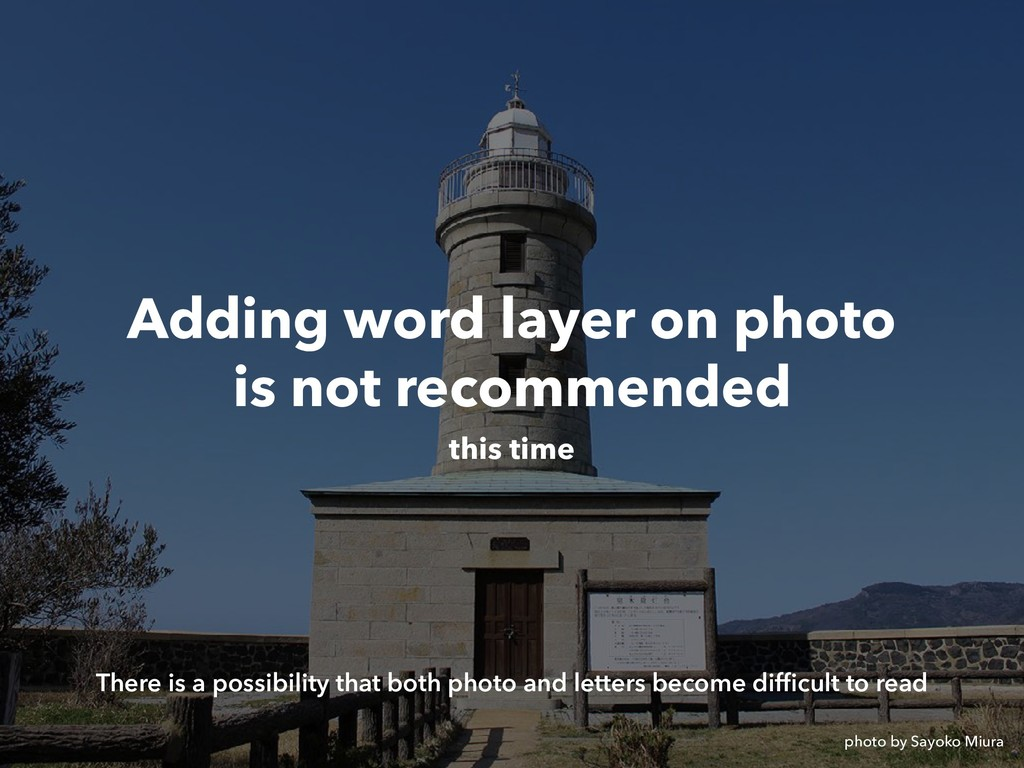 Adding word layer on photo  is not recommended...