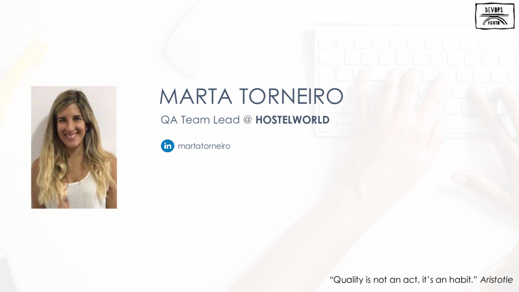 MARTA TORNEIRO QA Team Lead @ HOSTELWORLD marta...