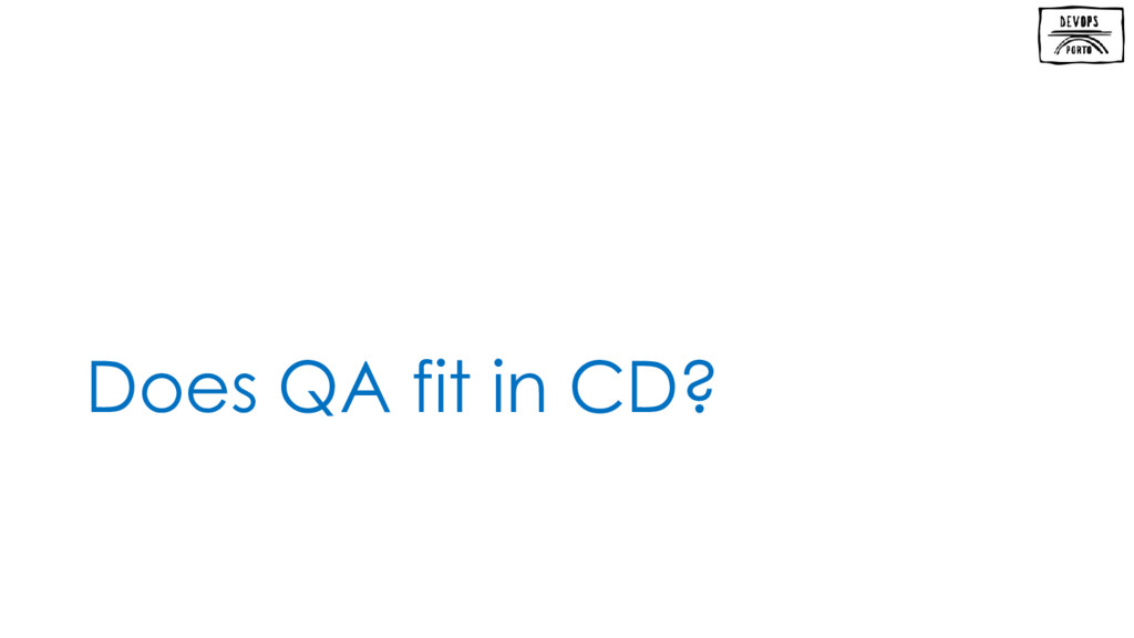Does QA fit in CD?