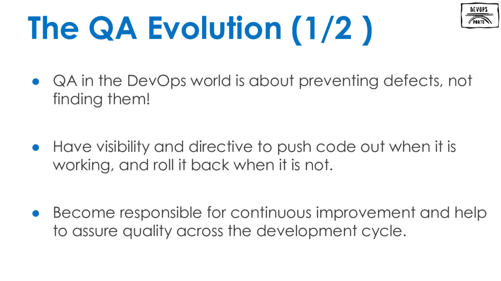 ● QA in the DevOps world is about preventing de...