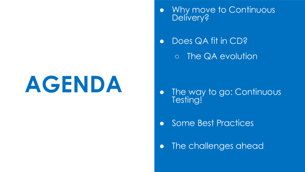 AGENDA ● Why move to Continuous Delivery? ● Doe...