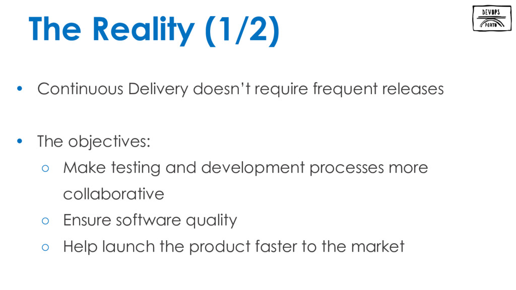 • Continuous Delivery doesn't require frequent ...