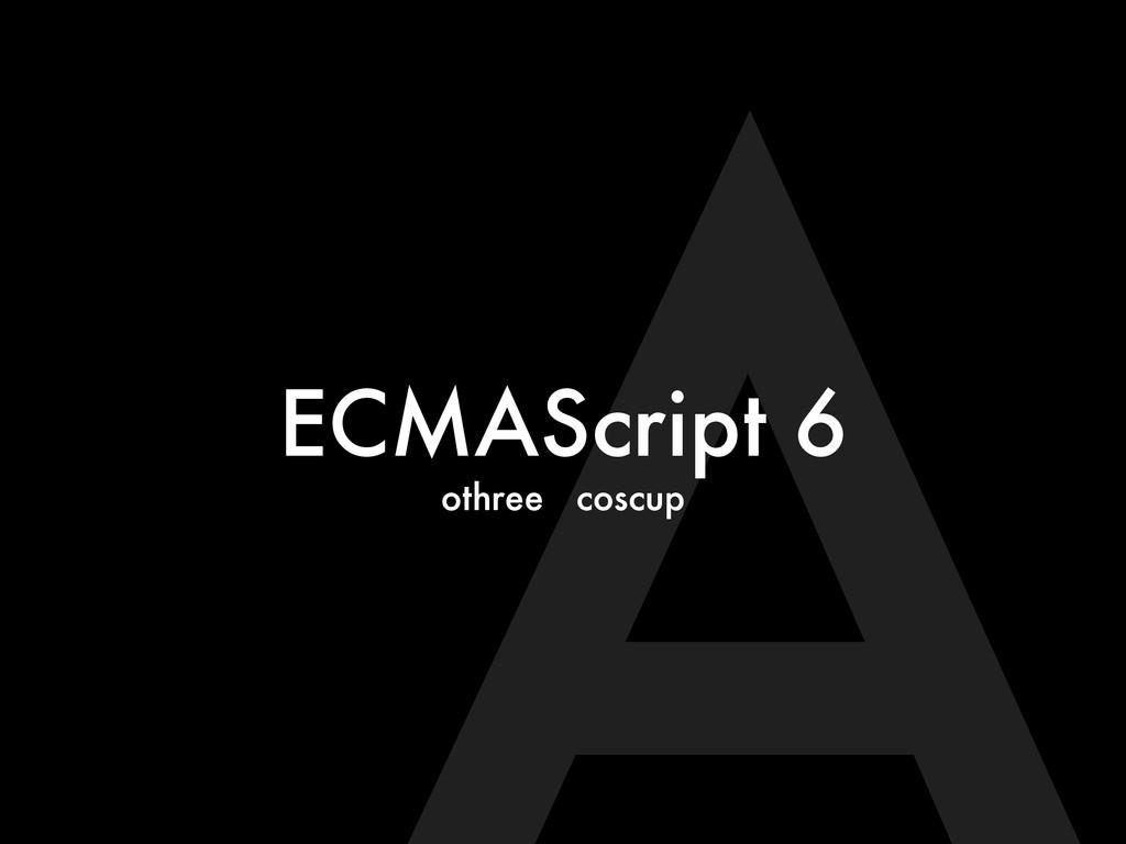 ECMAScript 6 othree coscup