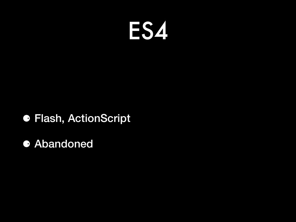 ES4 ⚈ Flash, ActionScript ⚈ Abandoned