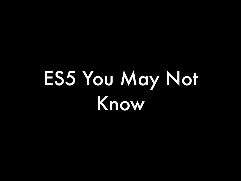 ES5 You May Not Know