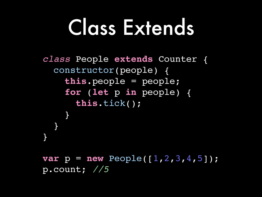 Class Extends class People extends Counter {! c...