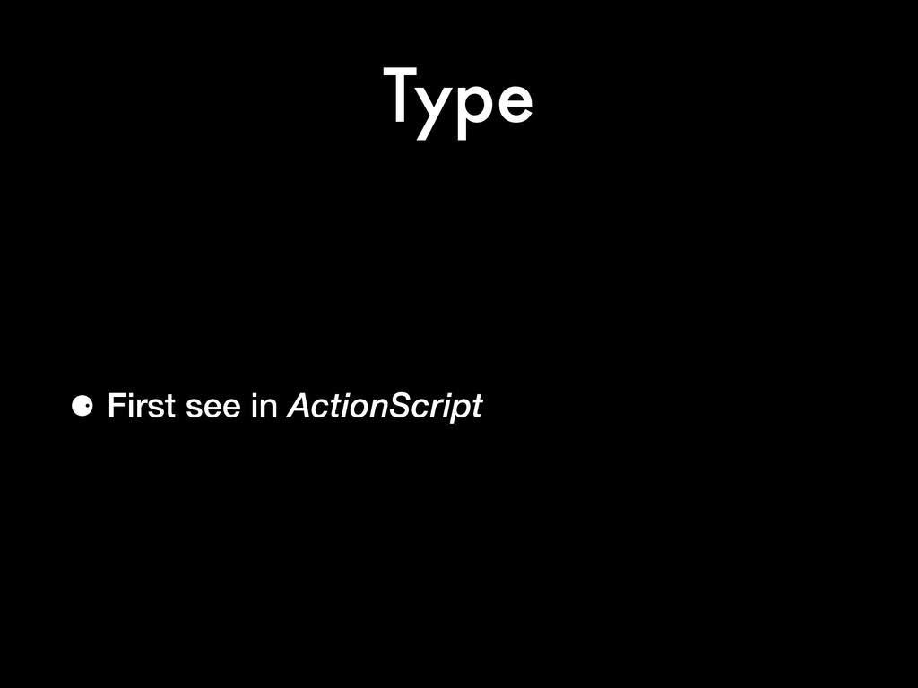 Type ⚈ First see in ActionScript