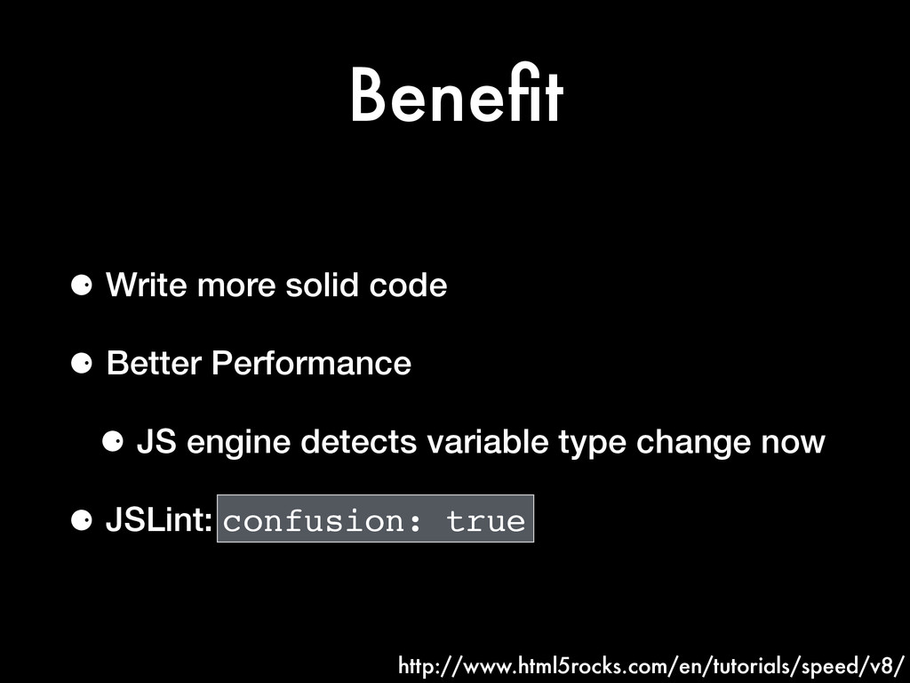 Benefit ⚈ Write more solid code ⚈ Better Perform...