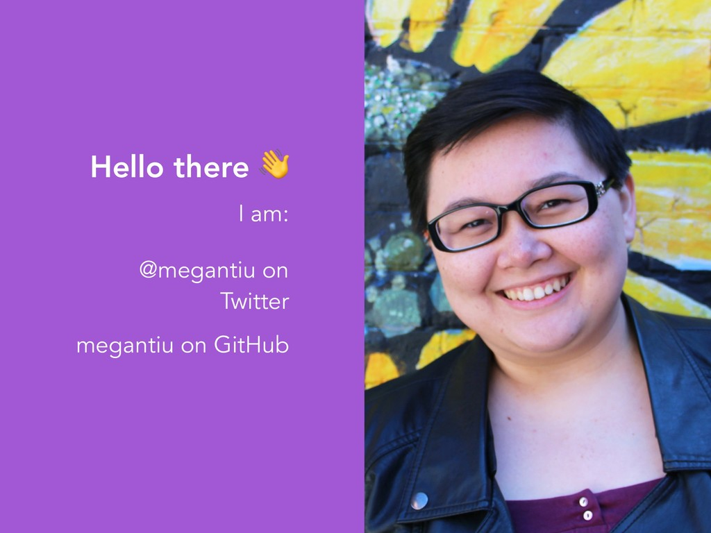 Hello there  I am: @megantiu on Twitter meganti...