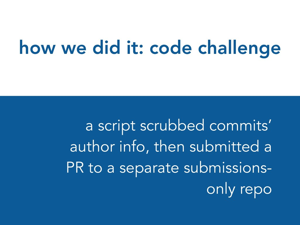 how we did it: code challenge a script scrubbed...