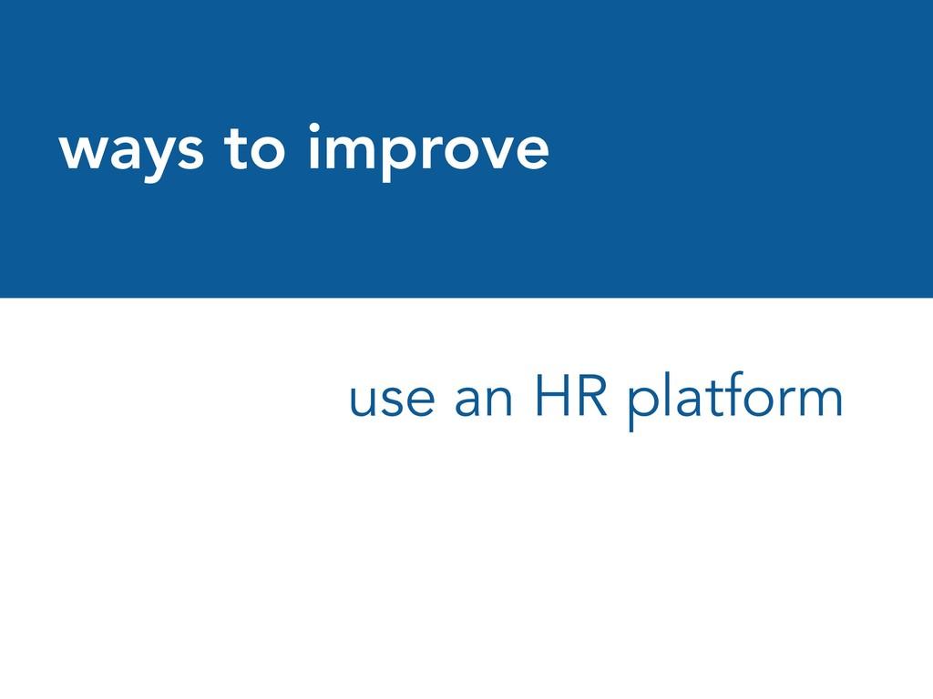 ways to improve use an HR platform