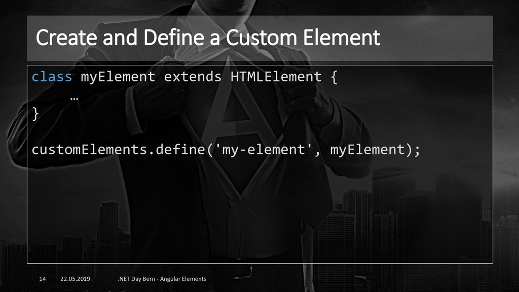 Create and Define a Custom Element 22.05.2019 ....