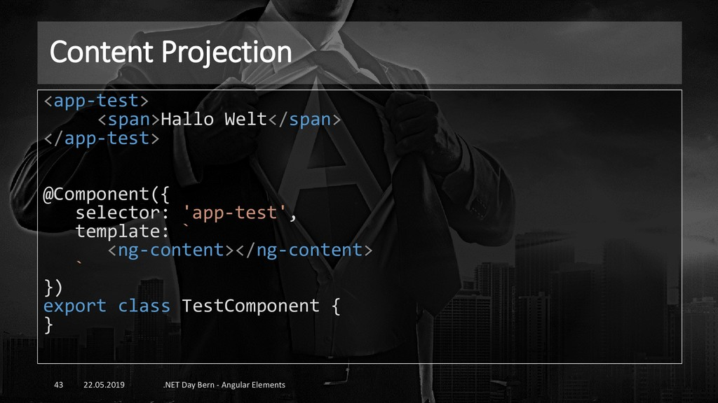 Content Projection 22.05.2019 .NET Day Bern - A...