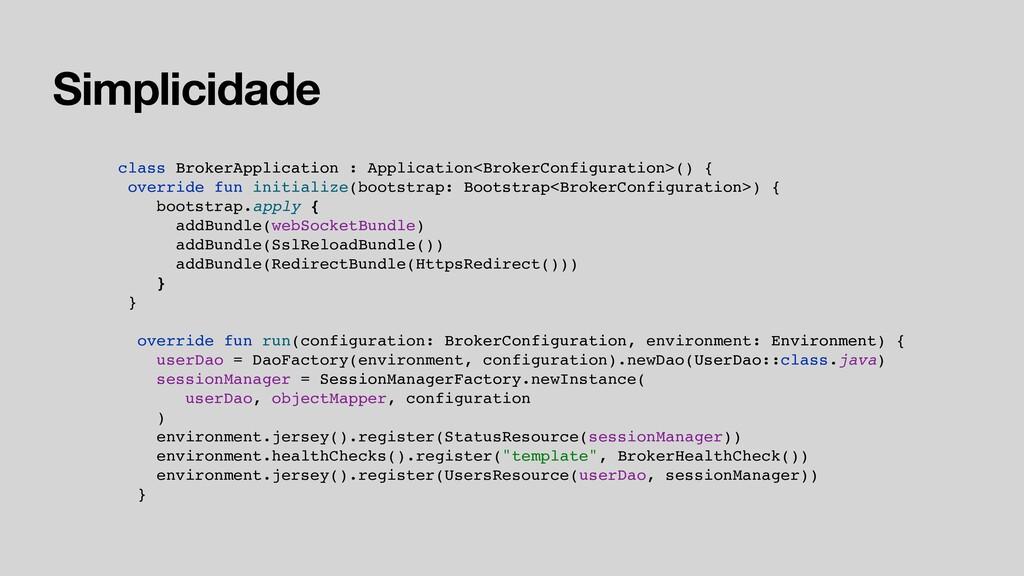 Simplicidade class BrokerApplication : Applicat...