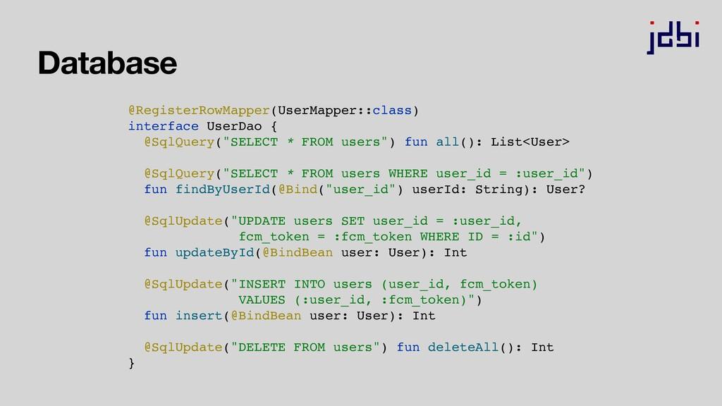 Database @RegisterRowMapper(UserMapper::class) ...