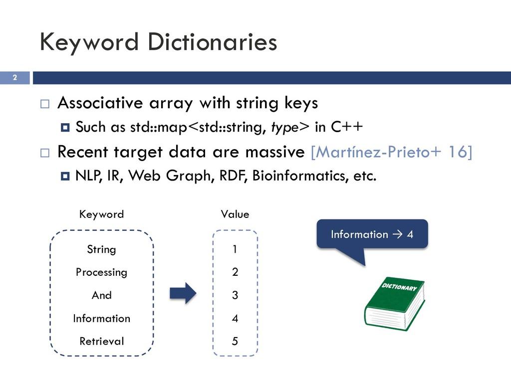 Keyword Dictionaries 2 ¨ Associative array with...
