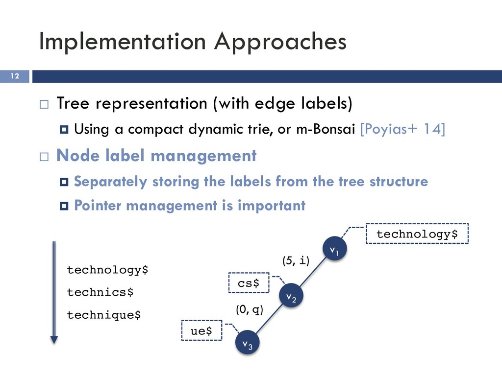 Implementation Approaches 12 ¨ Tree representat...
