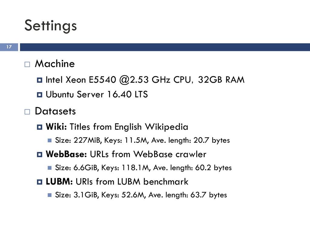 Settings 17 ¨ Machine ¤ Intel Xeon E5540 @2.53 ...