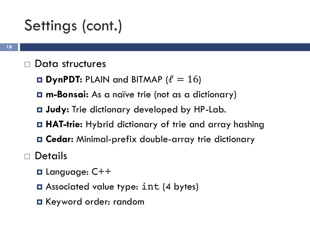Settings (cont.) 18 ¨ Data structures ¤ DynPDT:...