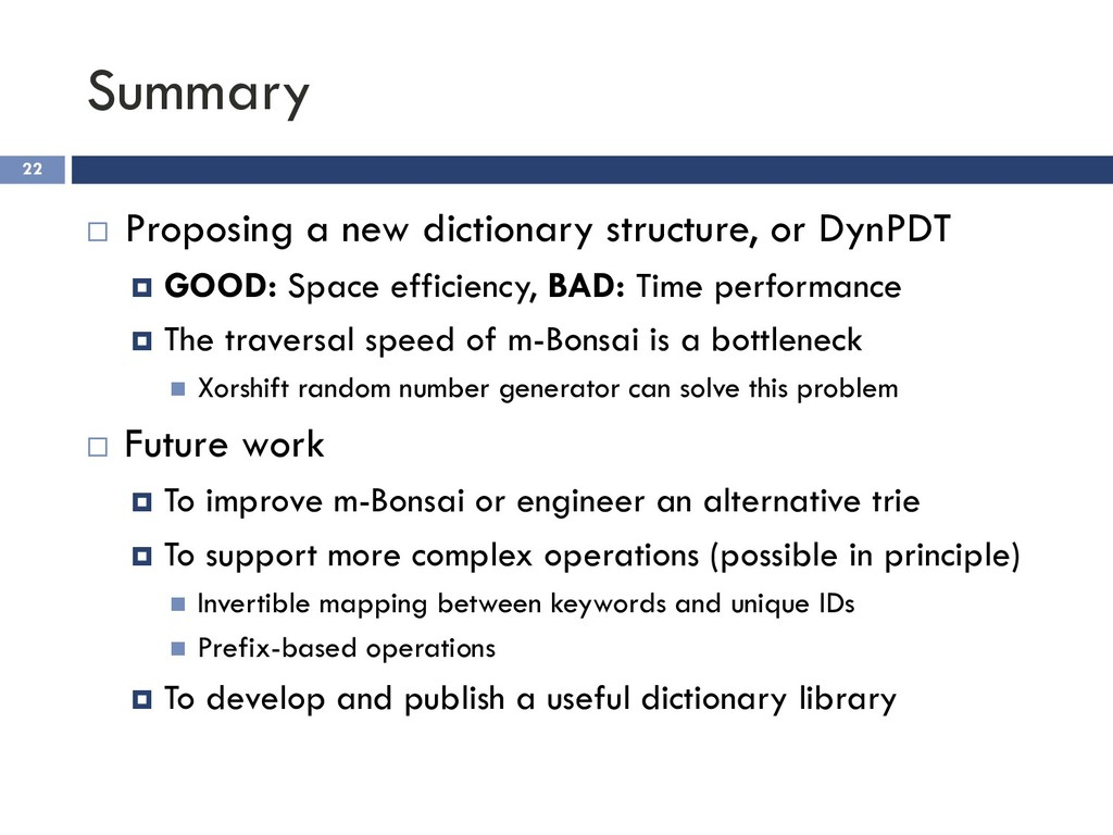Summary 22 ¨ Proposing a new dictionary structu...