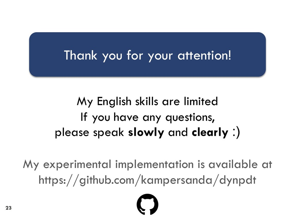 23 Thank you for your attention! My English ski...
