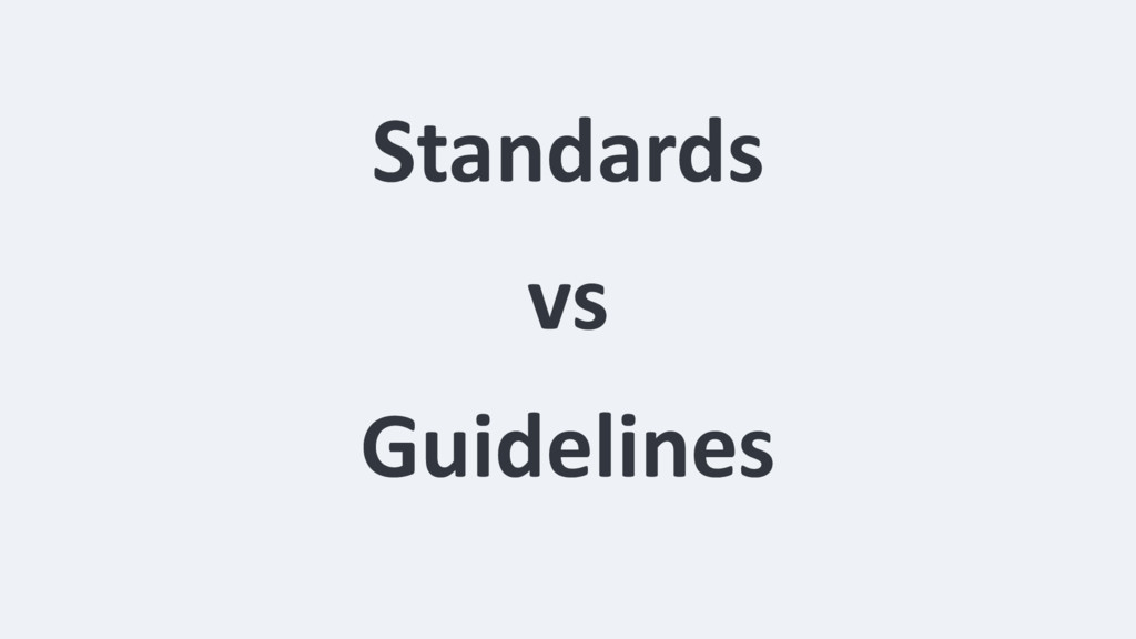 Standards vs Guidelines