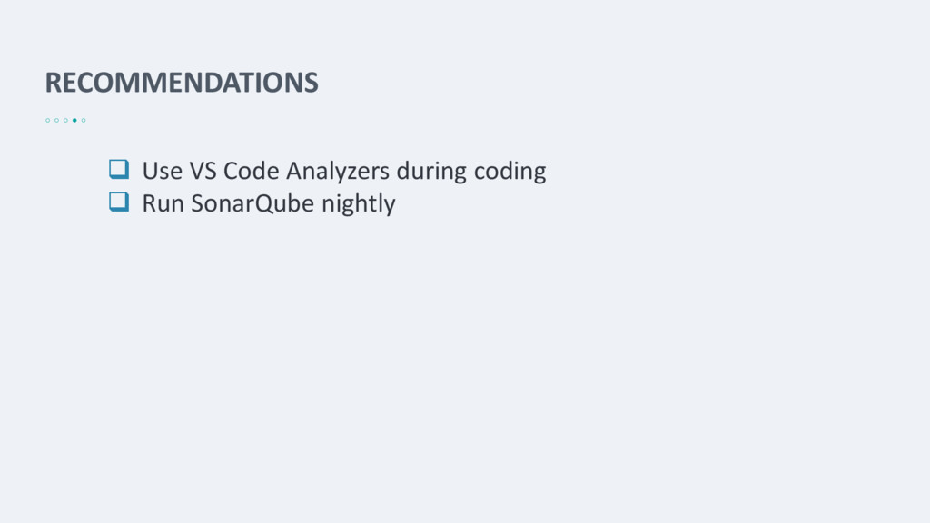 RECOMMENDATIONS  Use VS Code Analyzers during ...