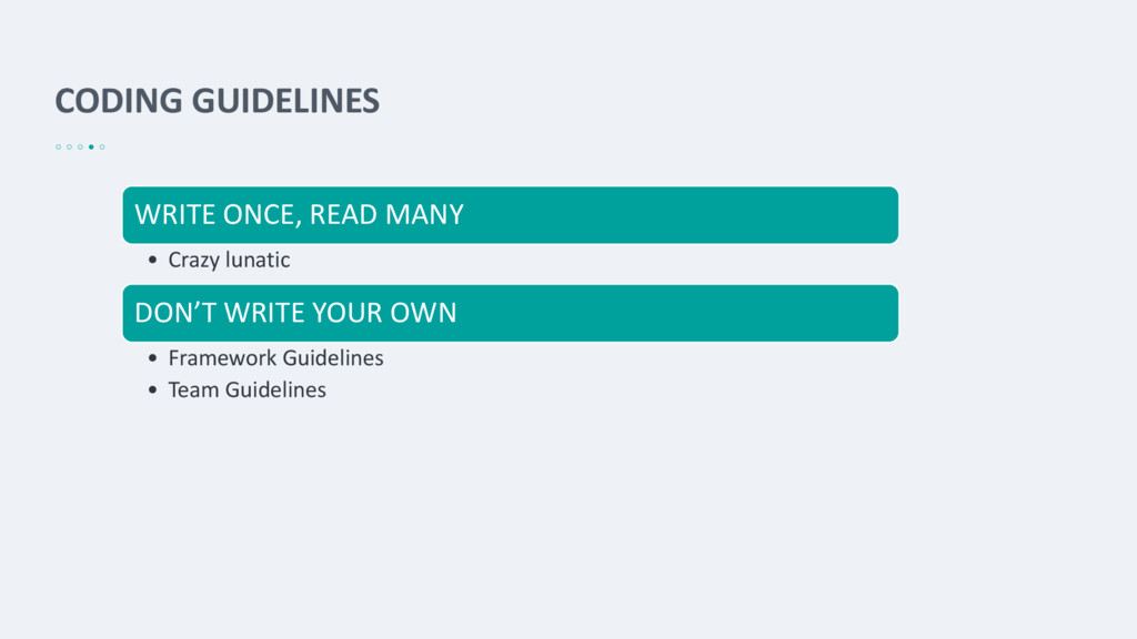 CODING GUIDELINES WRITE ONCE, READ MANY • Crazy...
