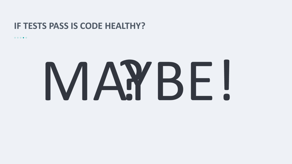 IF TESTS PASS IS CODE HEALTHY? MAYBE! ?