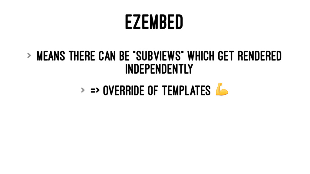 """EZEMBED > means there can be """"subviews"""" which g..."""