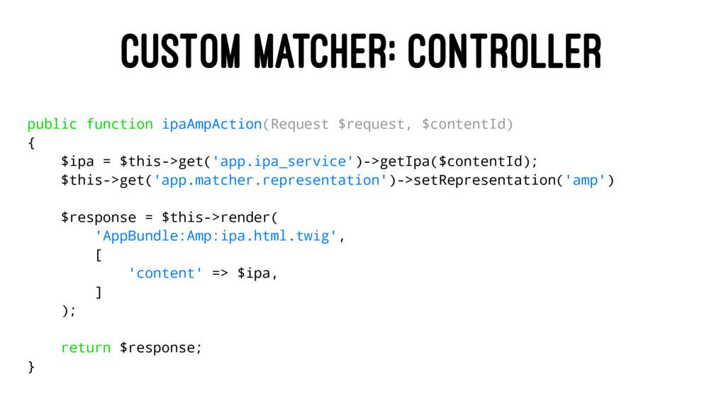 CUSTOM MATCHER: CONTROLLER public function ipaA...