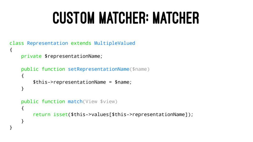 CUSTOM MATCHER: MATCHER class Representation ex...