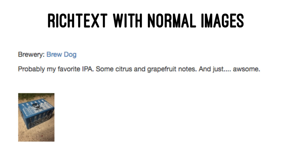 RICHTEXT WITH NORMAL IMAGES