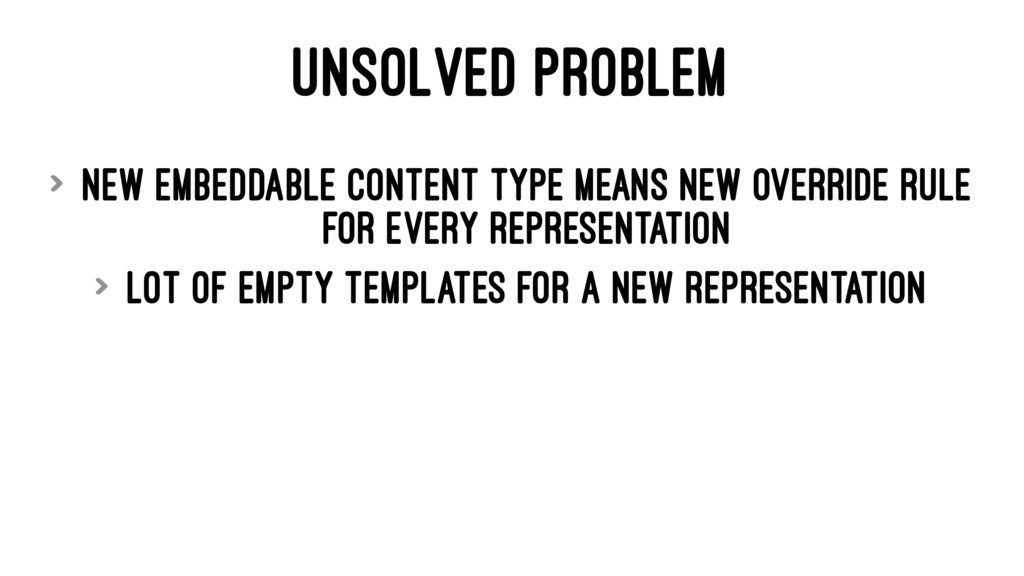UNSOLVED PROBLEM > New embeddable content type ...