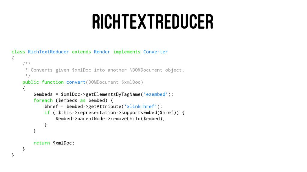 RICHTEXTREDUCER class RichTextReducer extends R...