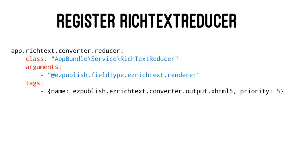 REGISTER RICHTEXTREDUCER app.richtext.converter...