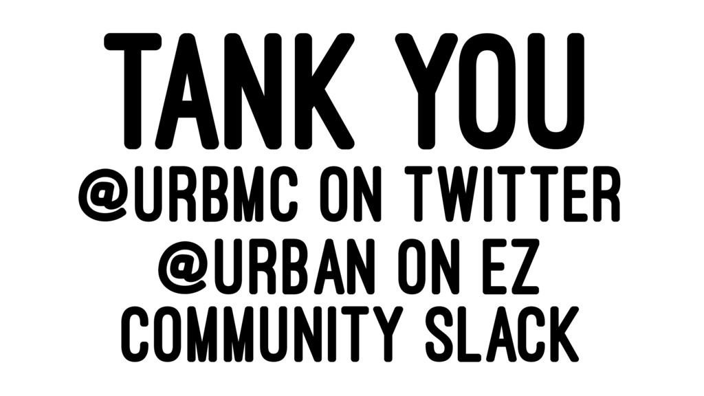 TANK YOU @URBMC ON TWITTER @URBAN ON EZ COMMUNI...