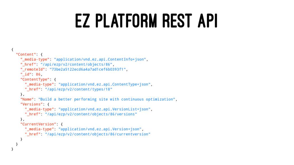 "EZ PLATFORM REST API { ""Content"": { ""_media-typ..."