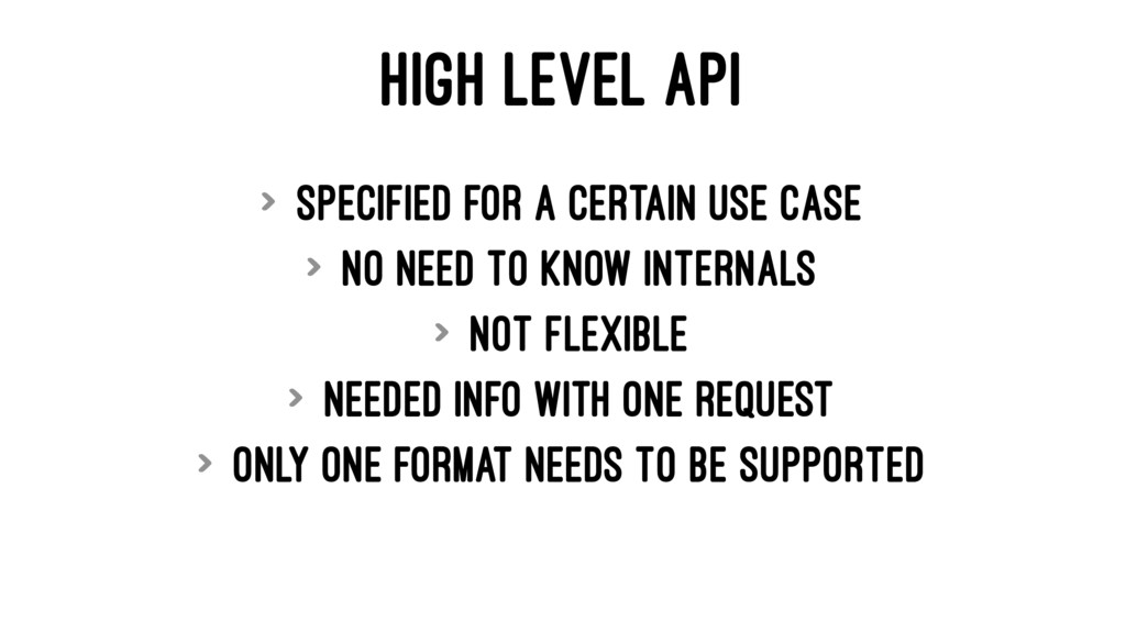 HIGH LEVEL API > Specified for a certain use ca...