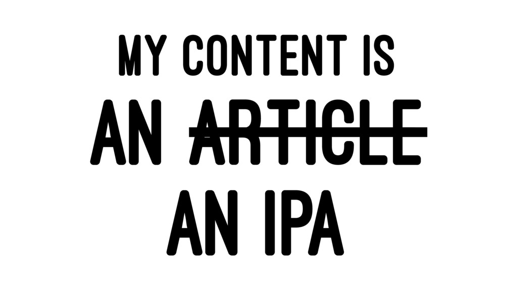 MY CONTENT IS AN ARTICLE AN IPA