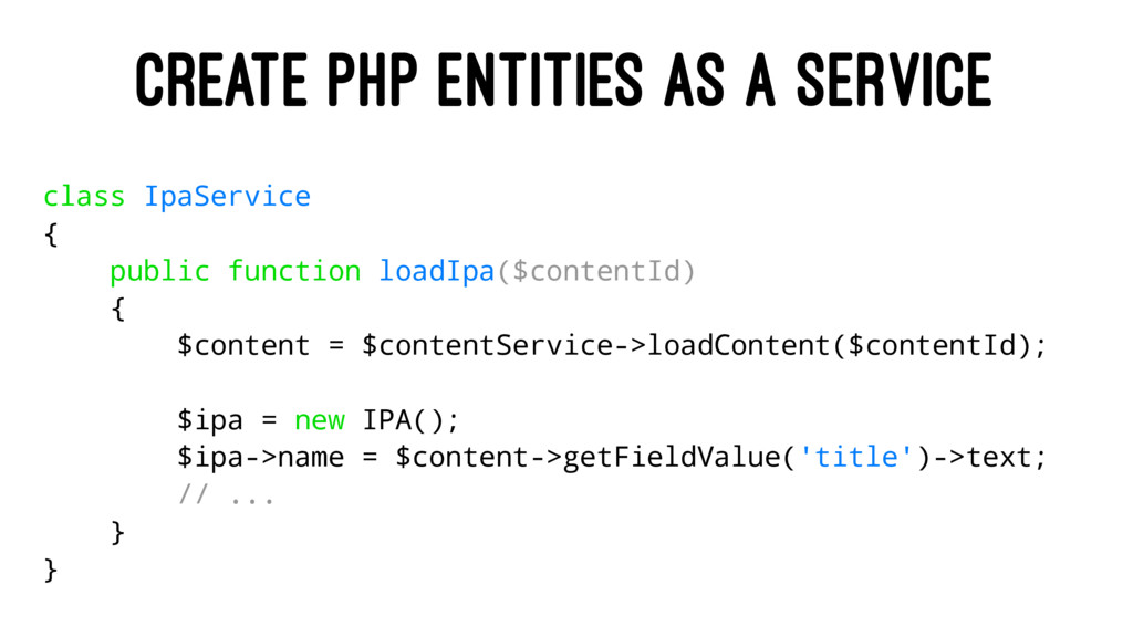 CREATE PHP ENTITIES AS A SERVICE class IpaServi...